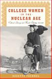 College Women in the Nuclear Age : Cultural Literacy and Female Identity, 1940-1960, Faehmel, Babette, 0813551404