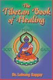 The Tibetan Book of Healing, Rapgay, Lopsang, 0910261407