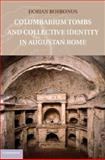 Columbarium Tombs and Collective Identity in Augustan Rome, Borbonus, Dorian, 1107031400