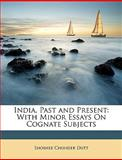 India, Past and Present, Shoshee Chunder Dutt, 1146331401