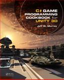 C# Game Development Cookbook for Unity 3D, Jeff W. Murray, 1466581409