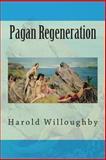 Pagan Regeneration, Harold Willoughby, 1500511404