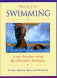 Art of Swimming : In a New Direction with the Alexander Technique, Shaw, Steven, 1853981400