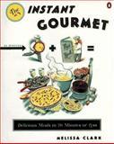 The Instant Gourmet, Melissa Clark, 014024140X