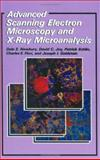 Advanced Scanning Electron Microscopy and X-Ray Microanalysis, Newbury, Dale E. and Joy, David C., 0306421402