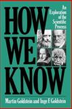 How We Know, Martin Goldstein and Inge F. Goldstein, 030680140X
