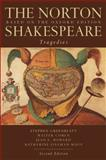 The Norton Shakespeare : Tragedies, Shakespeare, William and Greenblatt, Stephen, 0393931404