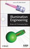 Illumination Engineering : Design with Nonimaging Optics, Koshel, R. John, 0470911409