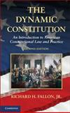 The Dynamic Constitution, Richard H., Richard H Fallon, Jr, 1107021405