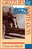 Grizzlies and White Guys, Clayton Mack, 1550171402