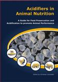 Acidifiers in Animal Nutrition : A Guide for Feed Preservation and Acidification to Promote Animal Performance, , 1904761402