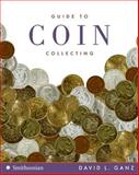 Guide to Coin Collecting, David L. Ganz, 0061341401