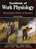 Textbook of Work Physiology : Physiological Bases of Exercise, Ã…strand, Per-Olof and Rodahl, Kaare, 0736001409