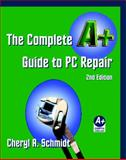 Complete A+ Guide to PC Repair Textbook, Schmidt, Cheryl A., 1576761401