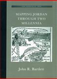 Mapping Jordan through Two Millennia, Bartlett, John, 1905981406
