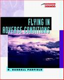 Flying in Adverse Conditions, Padfield, K. Randall, 0070481407