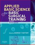 Applied Basic Science for Basic Surgical Training, Raftery, Andrew T., 0080451403