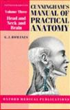 Cunningham's Manual of Practical Anatomy : Head and Neck and Brain, Romanes, G. J., 0192631403