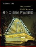 Beth Sholom Synagogue : Frank Lloyd Wright and Modern Religious Architecture, Siry, Joseph M., 0226761401