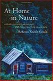 At Home in Nature - Modern Homesteading and Spiritual Practice in America, Gould, Rebecca Kneale, 0520241401