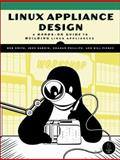 Linux Appliance Design : A Hands-on Guide to Building Linux Applications, Smith, Bob and Hardin, John, 1593271409