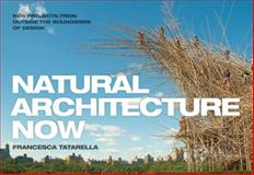 Natural Architecture Now, Francesca Tatarella, 1616891408