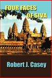 Four Faces of Siva : The Detective Story of a Vanished Race, Casey, Robert J., 193154140X