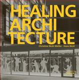 Healing Architecture, Christine Nickl-Weller and Hans Nickl, 3037681403