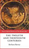 The Twelfth and Thirteenth Centuries : 1066-C. 1280, , 019873140X