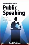 Harnessing Your Fear of Public Speaking, Mattson Communication Training, 0983281408