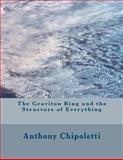 The Graviton Ring and the Structure of Everything, Anthony Chipoletti, 1479271403