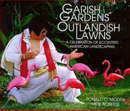 Garish Gardens, Outlandish Lawns 9781572231405