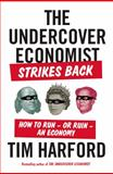 The Undercover Economist Strikes Back, Tim Harford, 1594631409