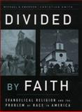 Divided by Faith, Michael O. Emerson and Christian Smith, 0195131401
