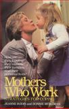 Mothers Who Work, Jeanne Bodin and Bonnie Mitelman, 0345301404
