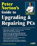 Peter Norton's Guide to Upgrading and Repairing PCs : Premier Edition, Norton, Peter and Desmond, Michael, 0672311402