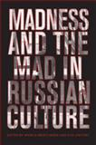 Madness and the Mad in Russian Culture, Brintlinger, Angela, 0802091407