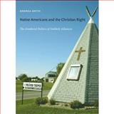 Native Americans and the Christian Right : The Gendered Politics of Unlikely Alliances, Smith, Andrea, 0822341409