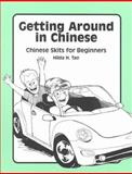 Getting Around in Chinese : Chinese Skits for Beginners, Tao, Hilda, 0892641401