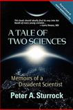 A Tale of Two Sciences : Memoirs of a Dissident Scientist, , 0984261400