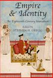 Empire and Identity : An Eighteenth Century Sourcebook, Gregg, Stephen, 1403921407