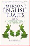 Emerson's English Traits and the Natural History of Metaphor, LaRocca, David, 1441161406