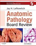 Anatomic Pathology Board Review : With Online Pathology Board Review, Lefkowitch, Jay H., 1455711403