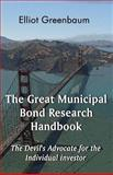 The Great Municipal Bond Research Handbook, Elliot Greenbaum, 1462641407