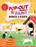 Pop-Out and Paint Dogs and Cats, Cindy A. Littlefield, 1612121403