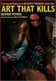 Art That Kills, George Petros, 1840681403