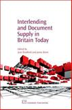 Interlending and Document Supply in Britain Today, , 1843341409