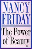 The Power of Beauty, Friday, Nancy, 0060171405
