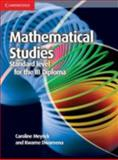 Mathematical Studies Standard Level for the IB Diploma Coursebook, Caroline Meyrick and Kwame Dwamena, 1107691400