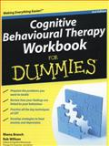 Cognitive Behavioural Therapy Workbook for Dummies, Rhena Branch and Rob Willson, 1119951402
